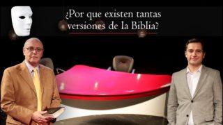 ¿Por que Existen Tantas Versiones de la Biblia? | Sin Maquillaje