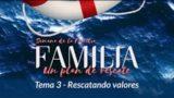 Rescatando Valores | Semana de la Familia