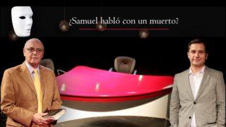 Samuel habló con un muerto | Sin Maquillaje