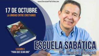 Escuela Sabática   17 de octubre 2018   La unidad entre Cristianos   Pr. Daniel Herrera