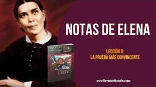 Notas de Elena – Lección 9 – La prueba más convincente – Escuela Sabática Semanal