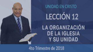 Comentario | Lección 12 | La organización de la iglesia y su unidad | Escuela Sabática Pr. Alejandro Bullón