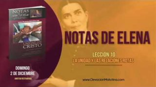Notas de Elena | Domingo 2 de diciembre 2018 | Amistad restaurada | Escuela Sabática