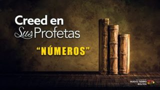 19 de febrero   Creed en sus profetas   Números 13