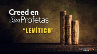3 de febrero | Creed en sus profetas | Levítico 24