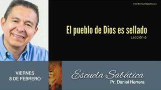8 de febrero 2019 | El pueblo de Dios es sellado | Escuela Sabática Pr. Daniel Herrera