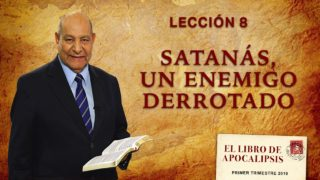Comentario | Lección 8 | Satanás, un enemigo derrotado | Escuela Sabática Pr. Alejandro Bullón