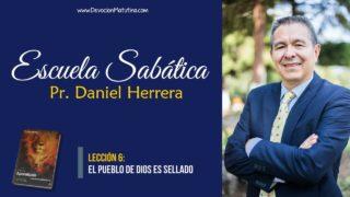 Lección 6 | El Pueblo de Dios es Sellado | Escuela Sabática Pr Daniel Herrera