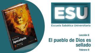 Lección 6 | El pueblo de Dios es sellado | Escuela Sabática Universitaria