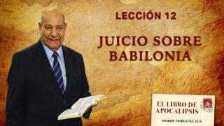 Comentario   Lección 12   Juicio sobre Babilonia   Escuela Sabática Pr. Alejandro Bullón
