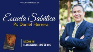 Lección 10 | El evangelio eterno de Dios | Escuela Sabática Pr. Daniel Herrera