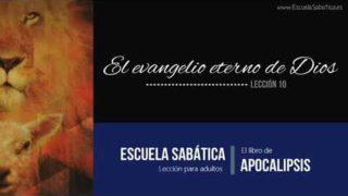 Lección 10 | El evangelio eterno de Dios | Escuela Sabática Semanal