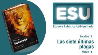Lección 11 | Las siete últimas plagas | Escuela Sabática Universitaria