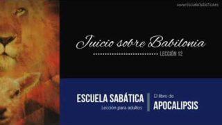 Lección 12 | Juicio sobre Babilonia | Escuela Sabática Semanal