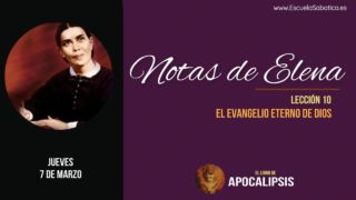 Notas de Elena   Jueves 7 de marzo 2019   El mensaje del tercer ángel   Escuela Sabática