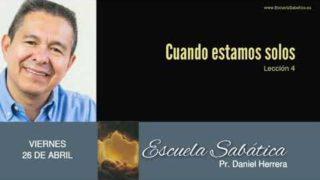 26 de abril 2019 | Cuando estamos solos | Escuela Sabática Pr. Daniel Herrera