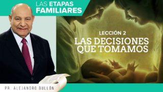 Comentario   Lección 2   Las decisiones que tomamos   Escuela Sabática Pr. Alejandro Bullón