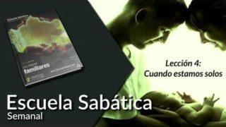 Lección 4 | Cuando estamos solos | Escuela Sabática Semanal