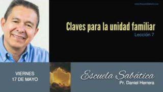 17 de mayo 2019 | Claves para la unidad familiar | Escuela Sabática Pr. Daniel Herrera