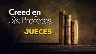 17 de mayo | Creed en sus profetas | Jueces 6