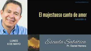 6 de mayo 2019 | Los amores del canto de amor | Escuela Sabática Pr. Daniel Herrera