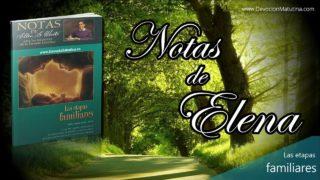 Notas de Elena | Miércoles 22 de mayo 2019 | La crianza como formadora de discípulos | Escuela Sabática