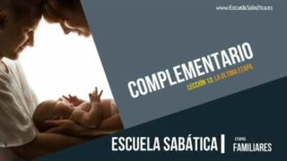 Complementario   Lección 13   La última etapa   Escuela Sabática Semanal