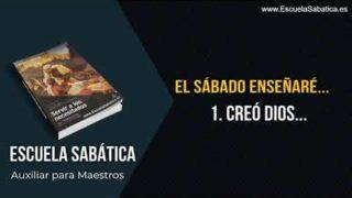 Auxiliar   Lección 1   Creó Dios   Escuela Sabática Semanal
