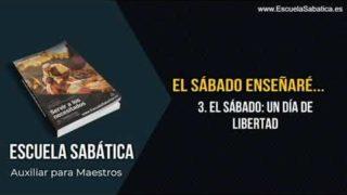 Auxiliar | Lección 3 | El sábado un día de libertad | Escuela Sabática Semanal