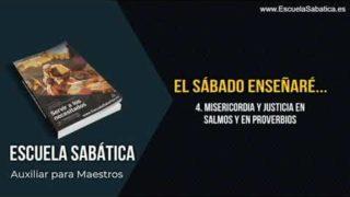Auxiliar   Lección 4   Misericordia y Justicia en Salmos y en Proverbios   Escuela Sabática Semanal