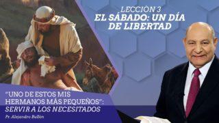 Comentario | Lección 3 | El Sábado: un día de libertad | Escuela Sabática Pr. Alejandro Bullón