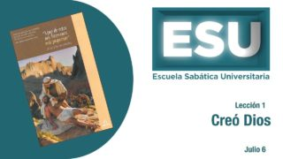 Lección 1 | Creó Dios | Escuela Sabática Universitaria