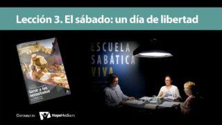 Lección 3 | El sábado: un día de libertad | Escuela Sabática Viva