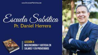 Lección 4   Misericordia y Justicia en Salmos y en Proverbios   Escuela Sabática Pr. Daniel Herrera