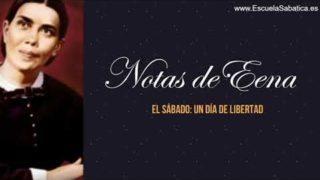 Notas de Elena – Lección 3 – El sábado: un día de libertad – Escuela Sabática Semanal Notas de Elena G. de White