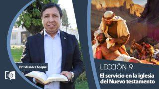Bosquejo   Lección 9   El servicio en la iglesia del Nuevo testamento   Escuela Sabática Pr. Edison Choque
