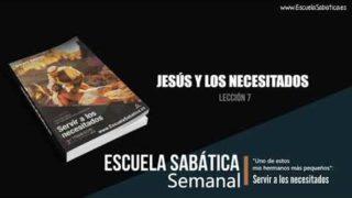 Lección 7 | Jesús y los necesitados | Escuela Sabática Semanal