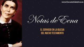 Notas de Elena | Lección 9 | El servicio en la iglesia del Nuevo Testamento | Escuela Sabática Semanal
