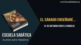 Auxiliar | Lección 10 | De qué modo vivir el evangelio | Escuela Sabática Semanal
