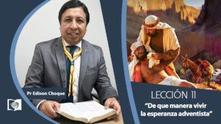 Bosquejo   Lección 11   De que manera vivir la esperanza adventista   Escuela Sabática Pr. Edison Choque