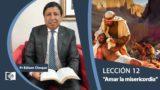 Bosquejo | Lección 12 | Amar la misericordia | Escuela Sabática Pr. Edison Choque