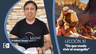 Bosquejo   Lección 10   De que modo vivir el evangelio   Escuela Sabática Pr. Edison Choque