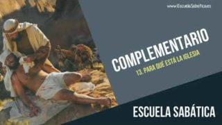 Complementario | Lección 13 | Para qué está la iglesia | Escuela Sabática Semanal