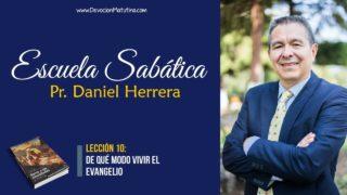 Lección 10 | De qué modo vivir el evangelio | Escuela Sabática Pr. Daniel Herrera