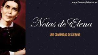 Notas de Elena | Lección 13 | Una comunidad de siervos | Escuela Sabática Semanal