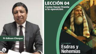 Bosquejo   Lección 4   Cómo hacer frente a la oposición   Escuela Sabática Pr. Edison Choque