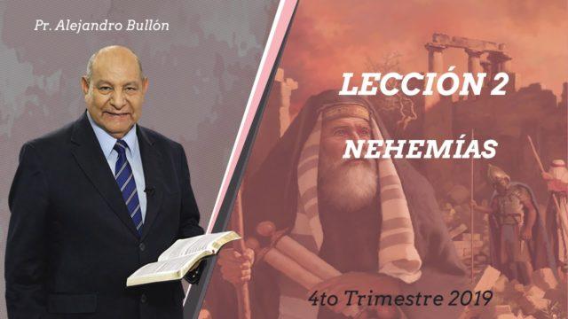 Comentario | Lección 2 | Nehemías | Escuela Sabática Pr. Alejandro Bullón