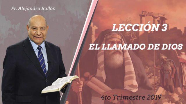 Comentario | Lección 3 | El Llamado de Dios | Escuela Sabática Pr. Alejandro Bullón