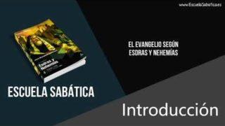 Introducción | El evangelio según Esdras y Nehemías | Escuela Sabática 4to. trimestre 2019