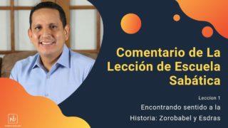 Lección 1   Encontrarle sentido a la historia: Zorobabel y Esdras   Escuela Sabática Pr. Ruben Bullón